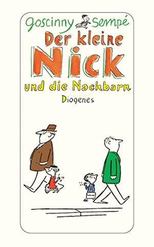 Der kleine Nick und die Nachbarn: Sechzehn prima Geschichten vom kleinen Nick und seinen Freunden