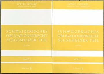 Schweizerisches Obligationenrecht Allgemeiner Teil: ohne ausservertragliches Haftpflichtrecht Band I und Band II. Band I