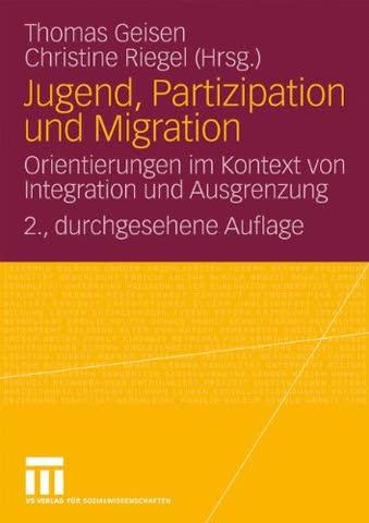 Jugend, Partizipation Und Migration: Orientierungen im Kontext von Integration und Ausgrenzung (German and English Edition)