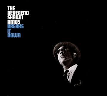 Reverend Shawn Amos - Breaks It Down