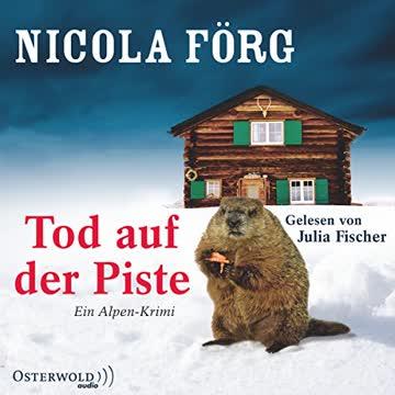 Tod auf der Piste: Ein Alpen-Krimi: 3 CDs (Alpen-Krimis, Band 1)