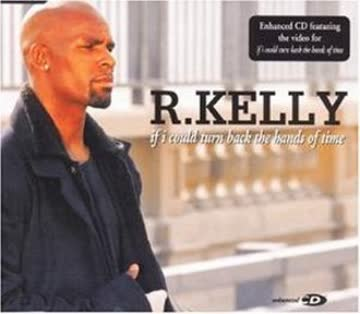 R. Kelly - If I Could Turn Back the Hands
