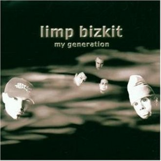 Limp Bizkit - My Generation.(Limitiert)