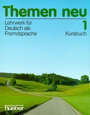 Themen neu 1 - Ausgabe in drei Bänden. Lehrwerk für Deutsch als Fremdsprache: Themen neu, 3 Bde., Bd.1, Kursbuch, neue Rechtschreibung