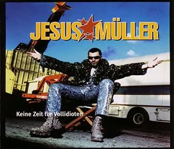 Jesus Müller - Keine Zeit für Vollidioten