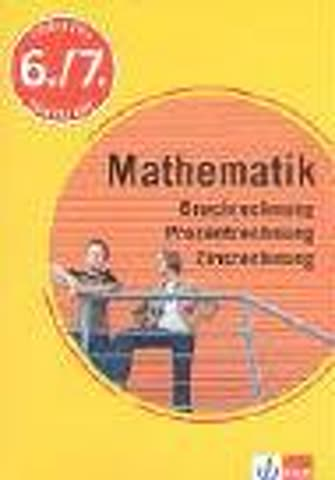 Training Mathematik Bruchrechnung, Prozentrechnung, Zinsrechnung: 6. und 7. Schuljahr