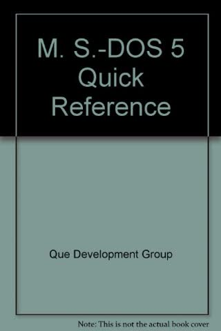 M. S.-DOS 5 Quick Reference