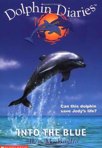 Into the Blue (DOLPHIN DIARIES)