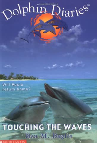 Touching the Waves: 2 (Dolphin Diaries)