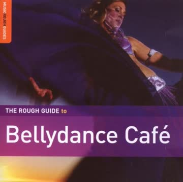 The Rough Guide to Bellydance Cafe