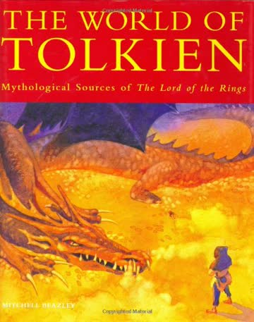 """Tolkien's World: Mythological Sources of the """"Lord of the Rings"""""""