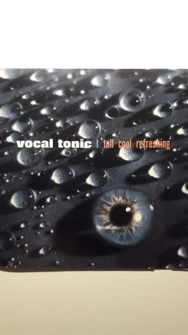 Vocal Tonic - Tall cool refreshing