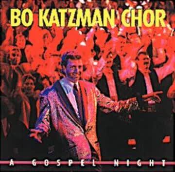 Bo Katzman Chor - A Gospel Night