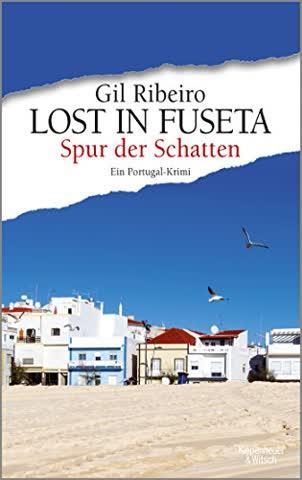 Lost in Fuseta - Spur der Schatten: Ein Portugal-Krimi