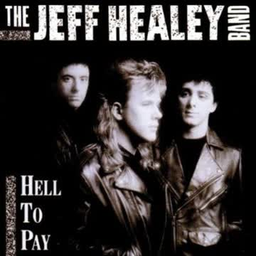 Jeff Healey - Hell to Pay