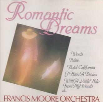 Francis Morre Orchestra - Romantic Dreams : Bilitis, I Have A Dream, Hotel C Ave A Dream, Hotel California,
