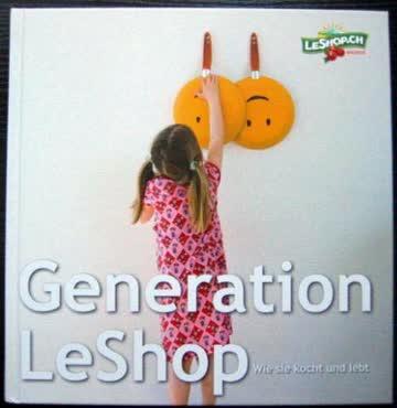 Generation LeShop Wie sie kocht und lebt