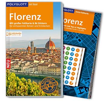 POLYGLOTT on tour Reiseführer Florenz: Mit großer Faltkarte, 80 Stickern und individueller App
