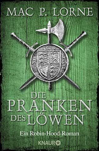 Die Pranken des Löwen: Ein Robin-Hood-Roman