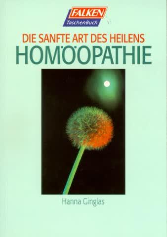 Homöopathie. Die sanfte Art des Heilens.