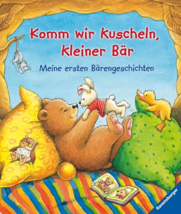 Komm wir kuscheln, kleiner Bär!: Meine ersten Bärengeschichten