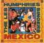 the Les Humphries Singes - Mexico