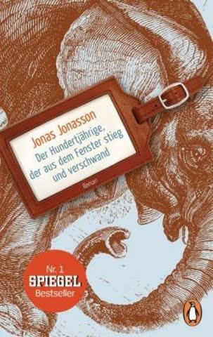Der Hundertjährige, der aus dem Fenster stieg und verschwand: Roman