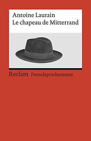 Le chapeau de Mitterrand: Roman (Reclams Universal-Bibliothek)