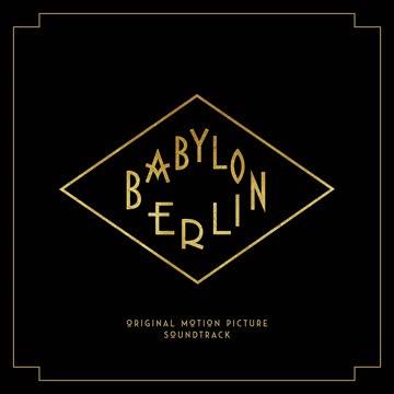 - Babylon Berlin (Music from the Orig.TV Series)