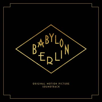 - Babylon Berlin (Music from the Orig.TV Series)