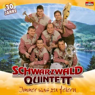 Schwarzwald Quintett - Immer Was zu Feiern (30 Jahre)