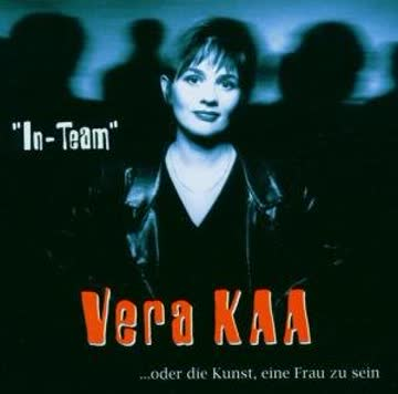 Vera Kaa - In-Team - .... oder die Kunst eine Frau zu sein