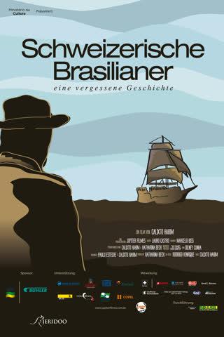 Schweizer Brasilianer - Eine Vergessene Geschichte