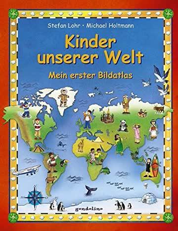 Kinder unserer Welt: Mein erster Bildatlas