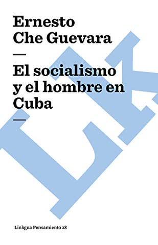 socialismo y el hombre en Cuba (Linkgua Pensamiento, Band 28)