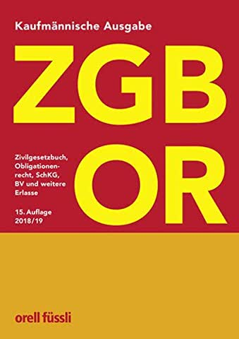 ZGB/OR Kaufmännische Ausgabe: Zivilgesetzbuch, Obligationenrecht, SchKG, BV und weitere Erlass