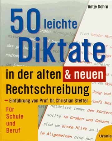 50 leichte Diktate in der alten & neuen Rechtschreibung