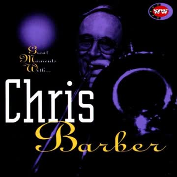 Chris Barber - Great Moments With...