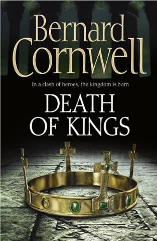 Making of England 6. Death of Kings (The Last Kingdom Series, Band 6)