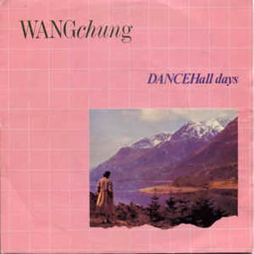 WANG CHUNG _ Dance Hall Days (Vinyl Single)