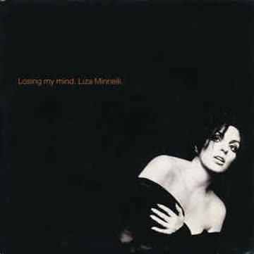 LIZA MINNELLI _ Losing my mind (Vinyl Single)
