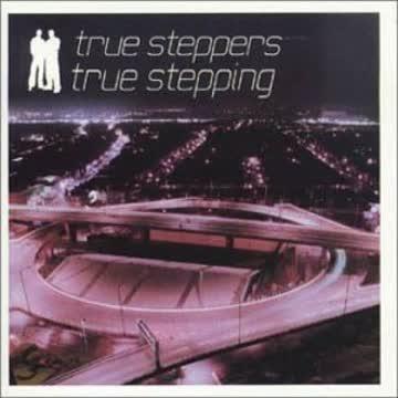 True Steppers - True Stepping