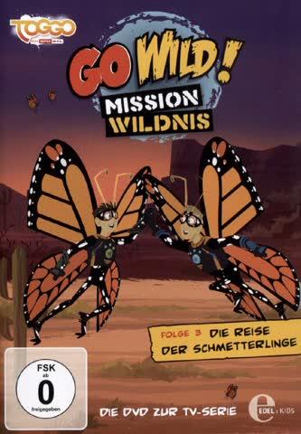 Go Wild! Mission Wildnis, Folge 003 - Die Reise der Schmetterlinge