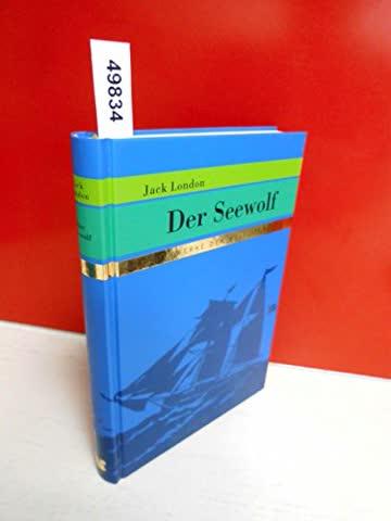 Der Seewolf . Meisterwerke der Weltliteratur . ( Ins Deutsche übertragen von ERwin Magnus . Mit Illustrationen von Jan Bazing )
