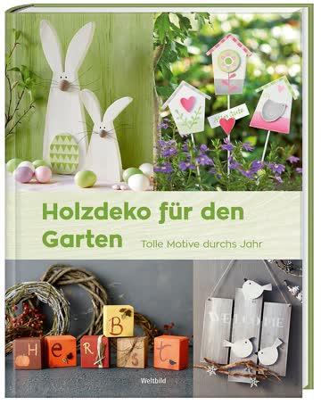 Holzdeko für den Garten - Tolle Motive durchs Jahr
