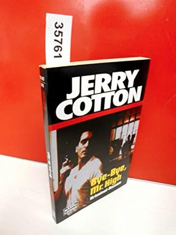Jerry Cotton, Bye-Bye, Mister High