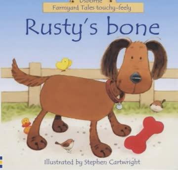 Rusty's Bone (Farmyard Tales Touchy-feely)