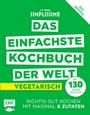 Simplissime - Das einfachste Kochbuch der Welt: Vegetarisch mit 130 neuen Rezepten: Richtig gut kochen mit maximal 6 Zutaten