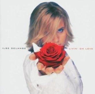 Ilse Delange - Livin' on Love