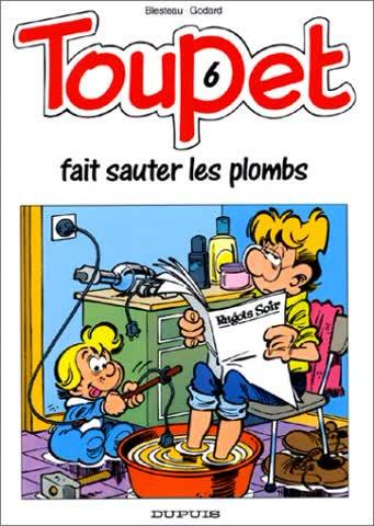 Toupet, N° 6 : Toupet fait sauter les plombs (Tous Publics)